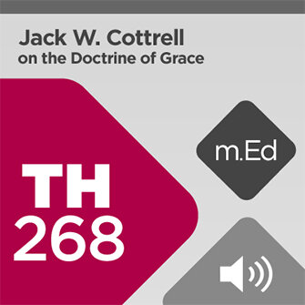 Mobile Ed: TH268 Jack W. Cottrell on the Doctrine of Grace (10 hour course - audio)
