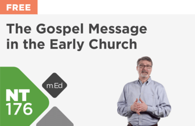 The Gospel Message in the Early Church NT 176