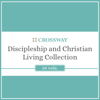Crossway Discipleship and Christian Living Collection (34 Vols.)