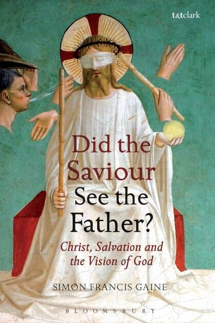 Did the Saviour See the Father? Christ, Salvation, and the Vision of God