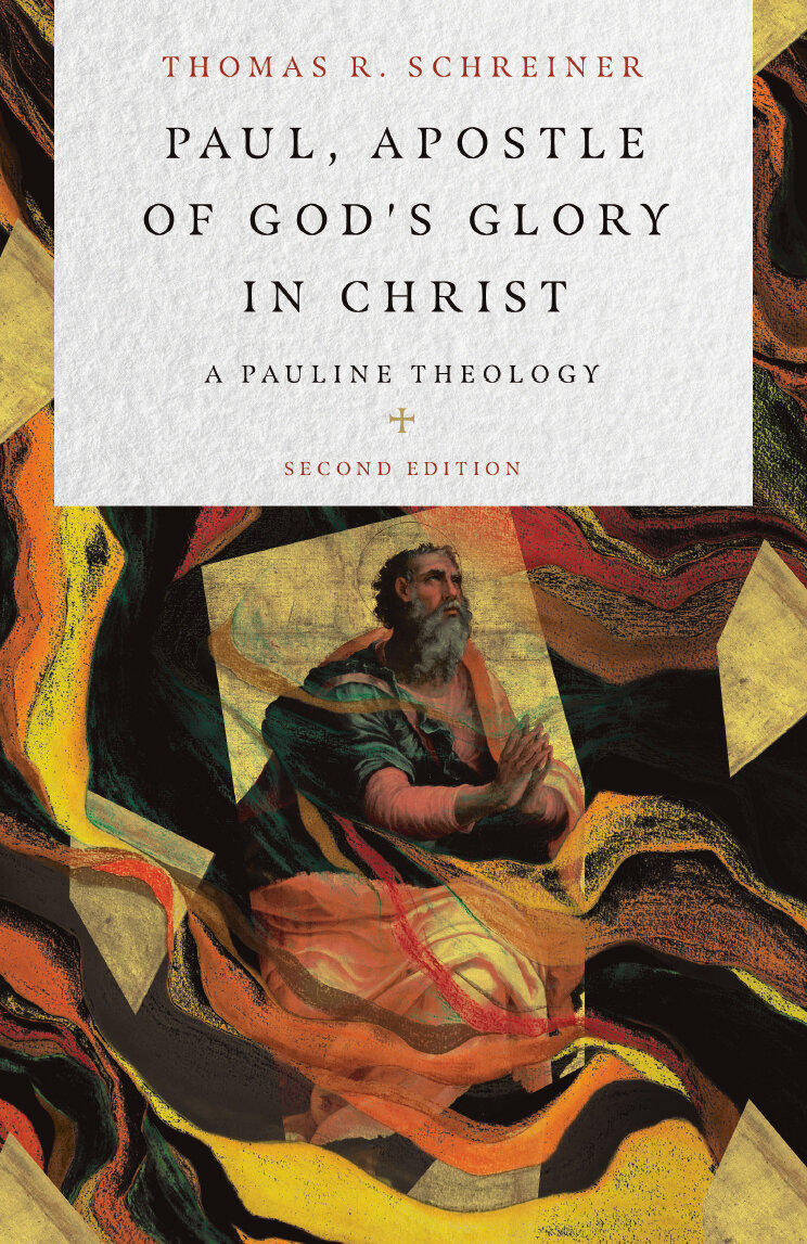 Paul, Apostle of God's Glory in Christ: A Pauline Theology, 2nd ed.
