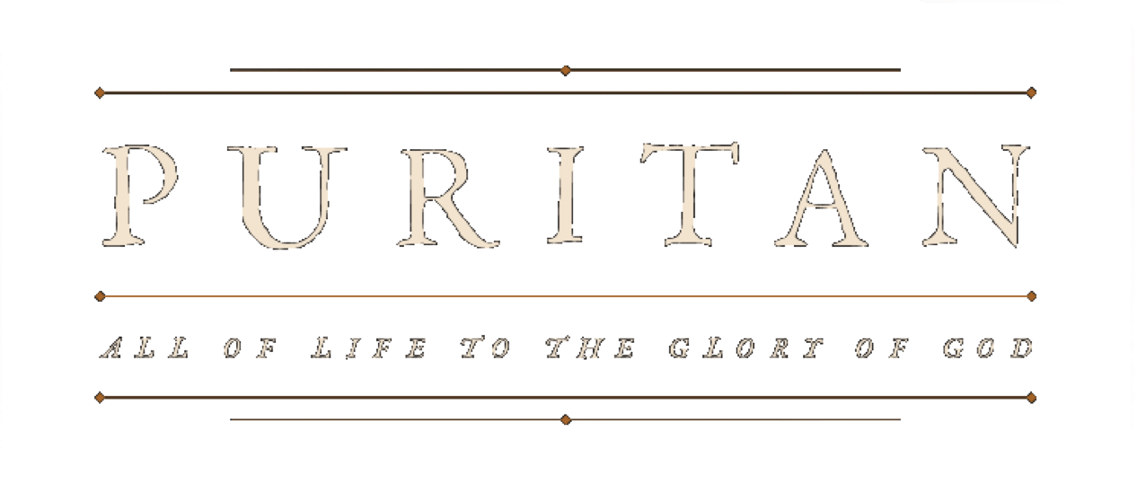 Puritan - All of Life to the Glory of God