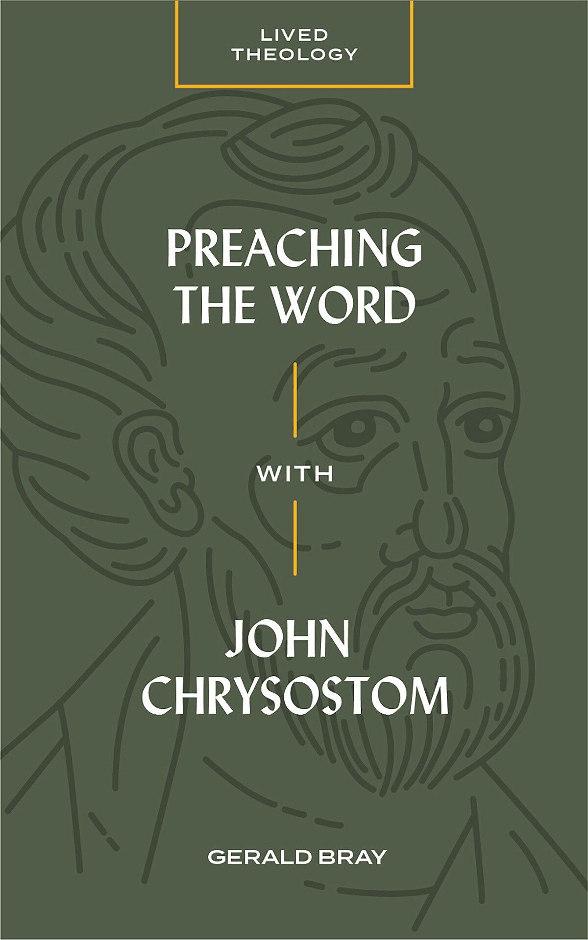 Preaching the Word with John Chrysostom