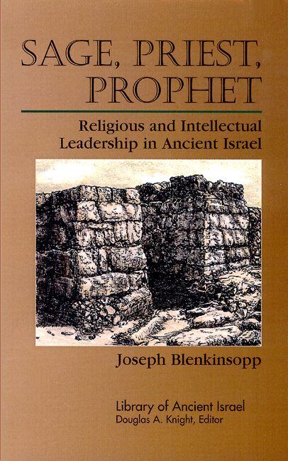 Sage, Priest, Prophet: Religious and Intellectual Leadership in Ancient Israel
