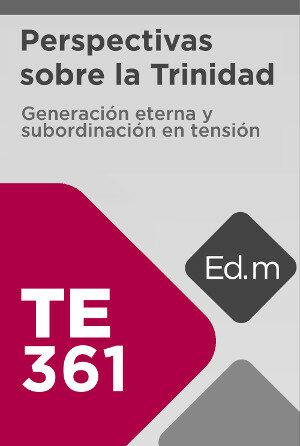 Ed. Móvil: TE361 Perspectivas sobre la Trinidad
