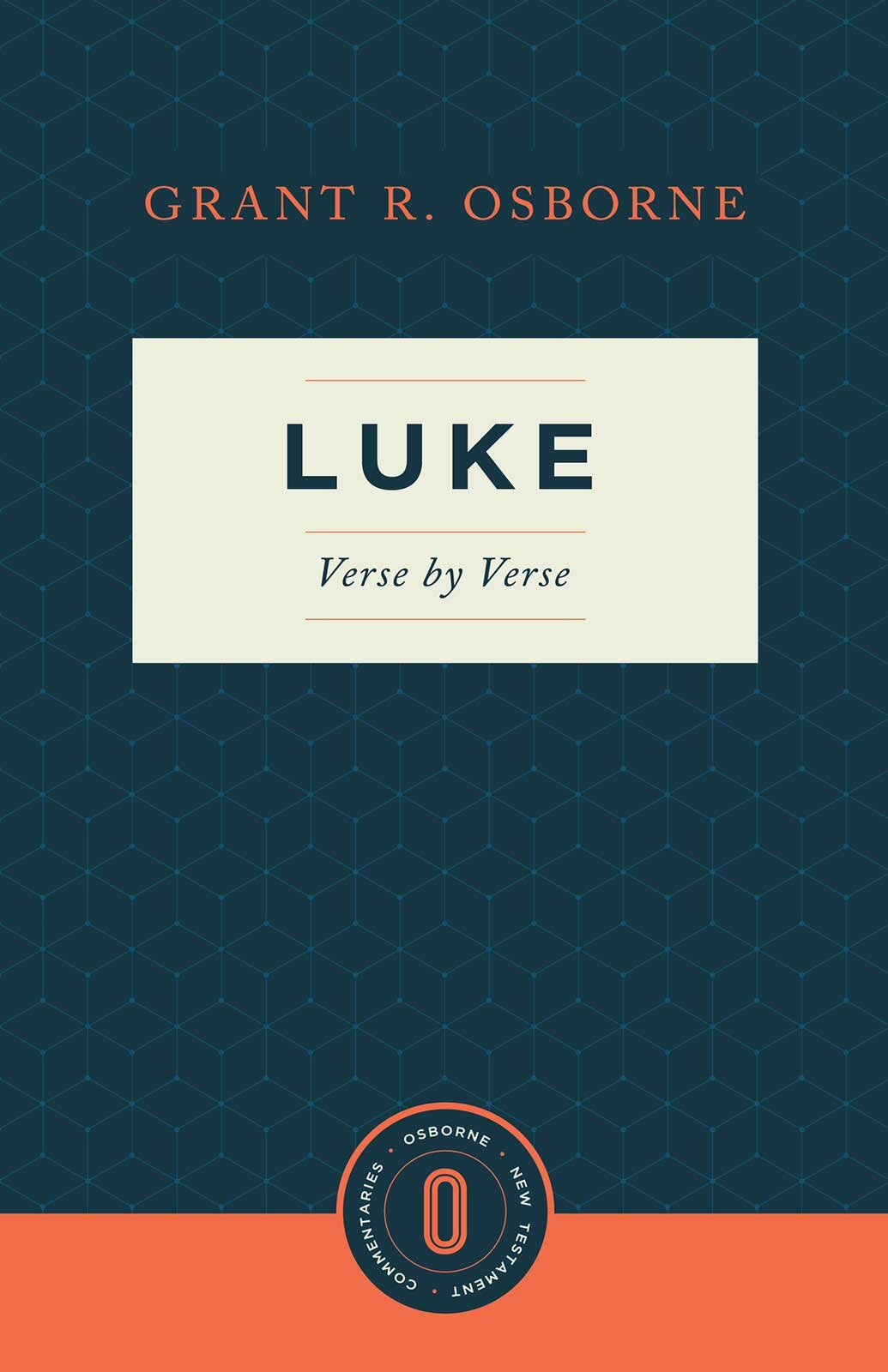 Luke Verse by Verse (Osborne New Testament Commentaries)