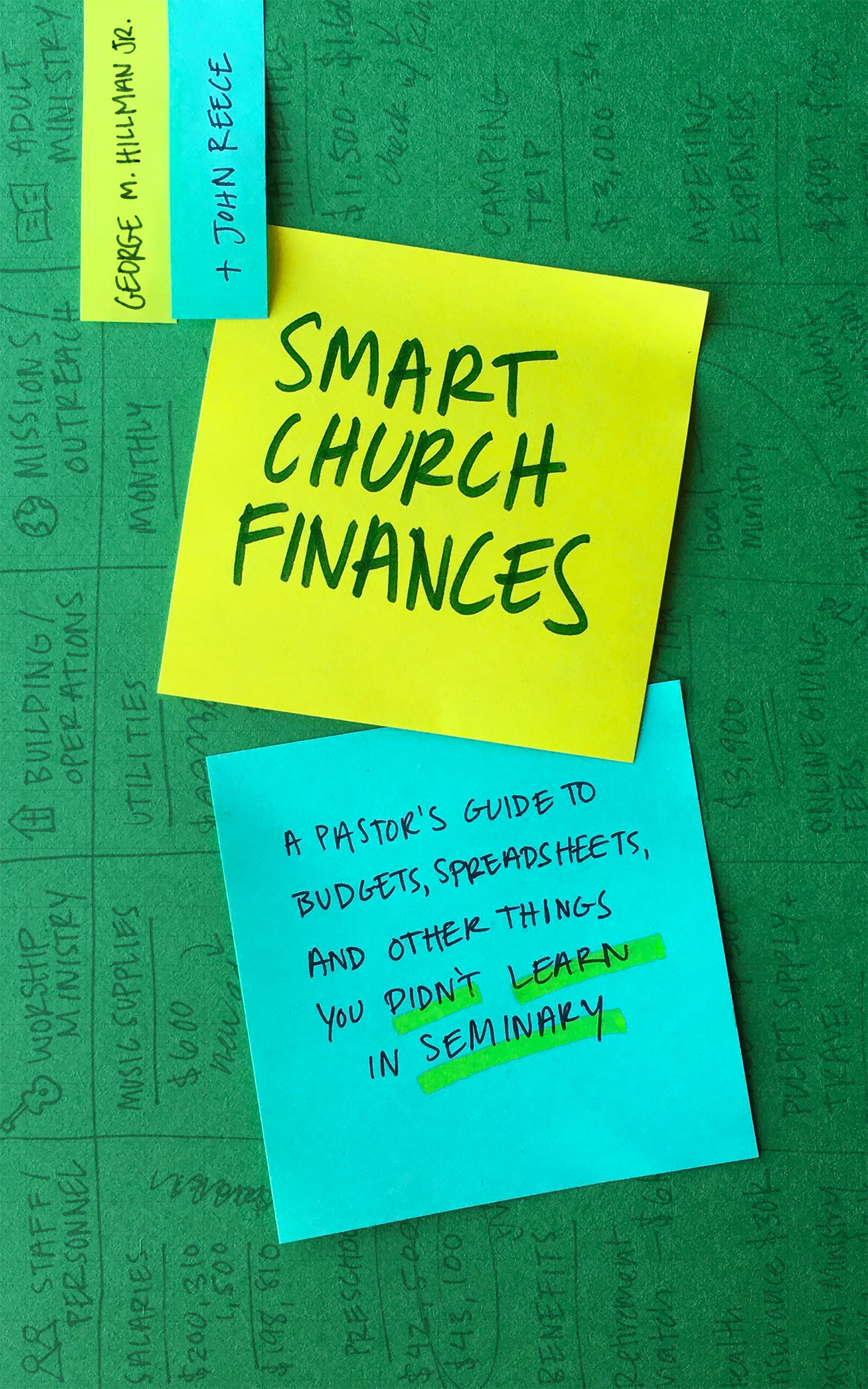 Smart Church Finances: A Pastor's Guide to Budgets, Spreadsheets, and Other Things You Didn't Learn in Seminary