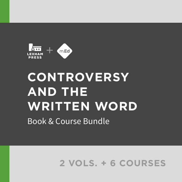 Controversy and the Written Word: Book & Course Bundle (2 vols.; 6 courses)