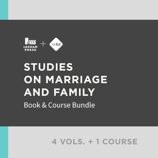 Studies on Marriage and Family: Book & Course Bundle (4 vols.; 1 course)