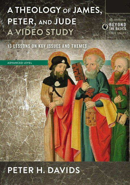Theology of James, Peter, and Jude: A Video Study