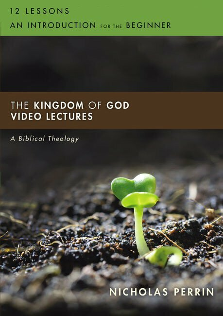 The Kingdom of God Video Lectures  (Biblical Theology for Life)