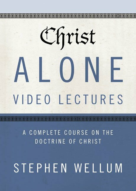 Christ Alone Video Lectures