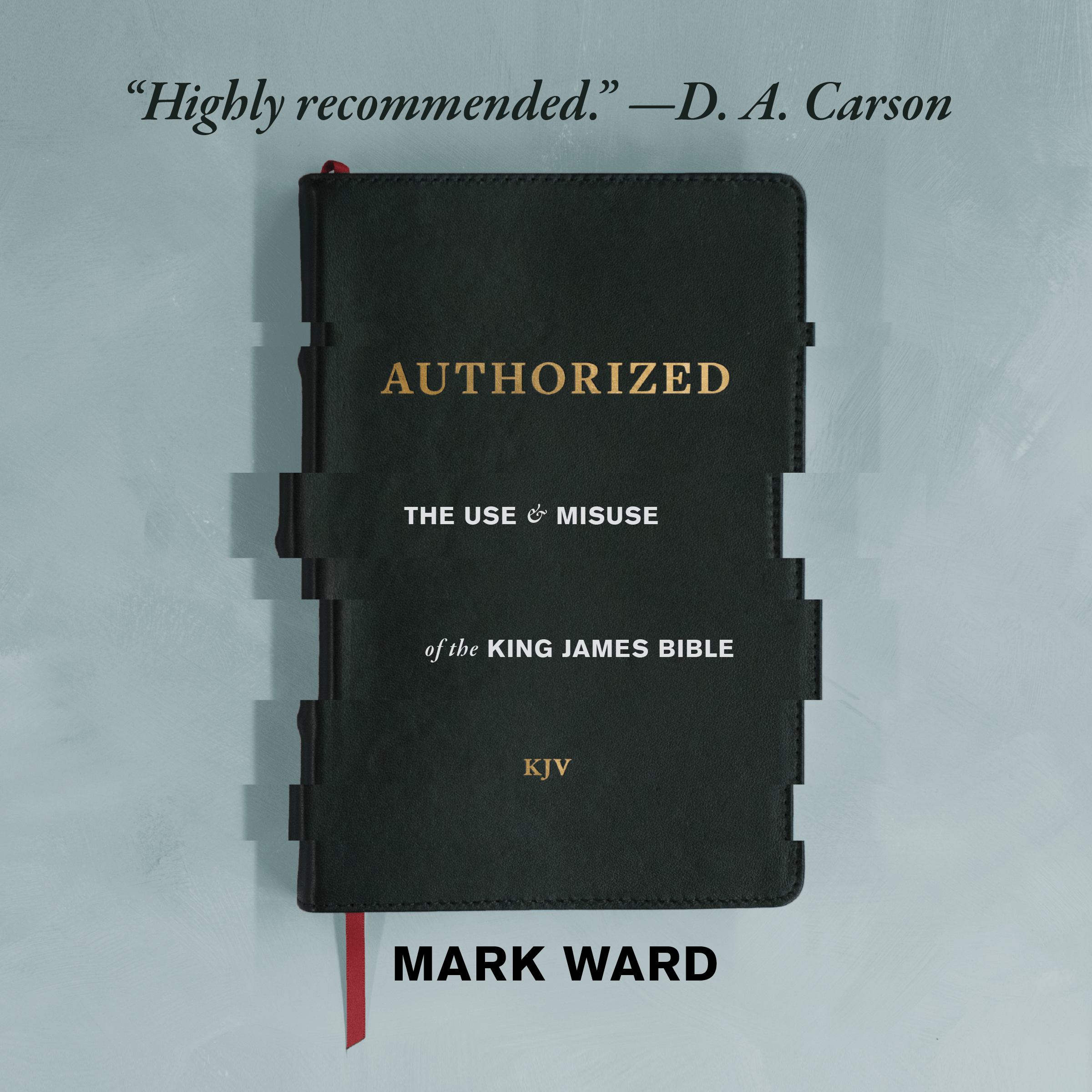 Authorized: The Use and Misuse of the King James Bible (audio)