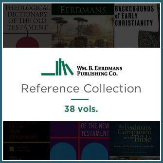 Eerdmans Biblical Reference Collection (38 vols.)