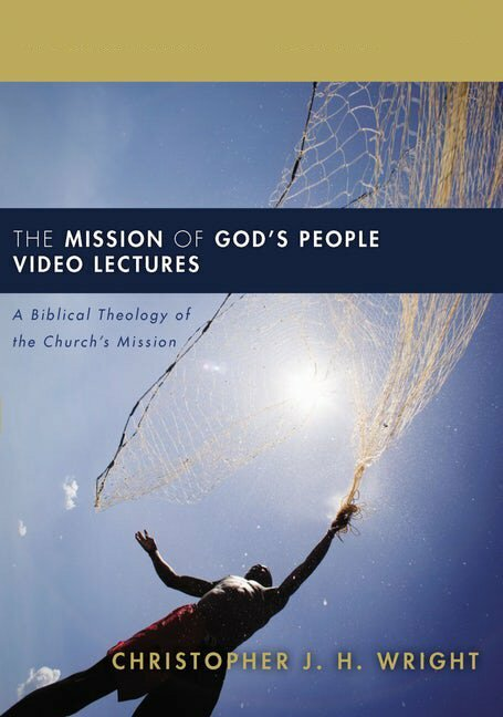 The Mission of God's People Video Lectures (Biblical Theology for Life)