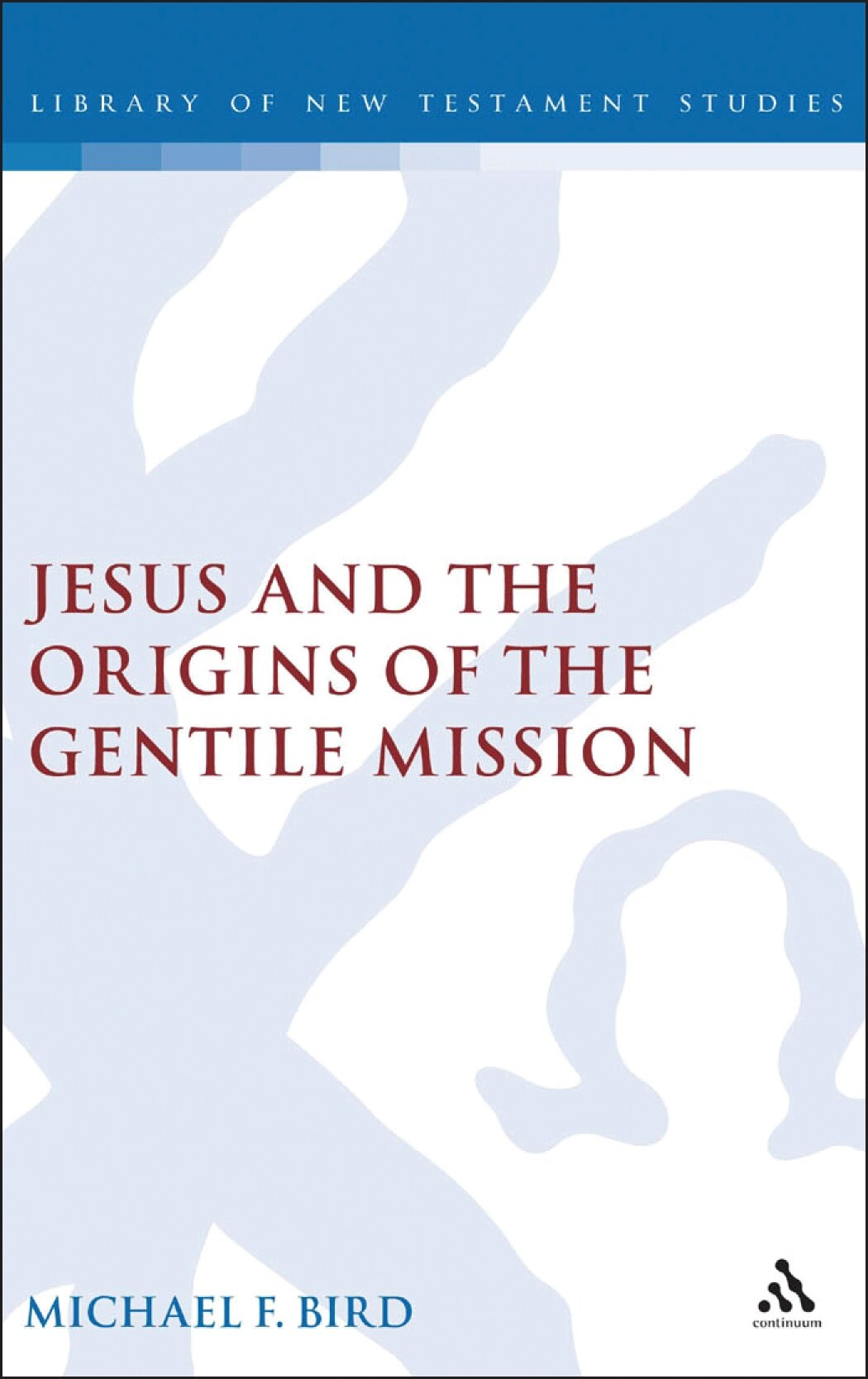 Jesus and the Origins of the Gentile Mission (Library of New Testament Studies)