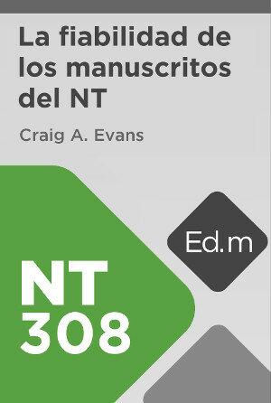 Ed. Móvil: NT308 La fiabilidad de los manuscritos del Nuevo Testamento
