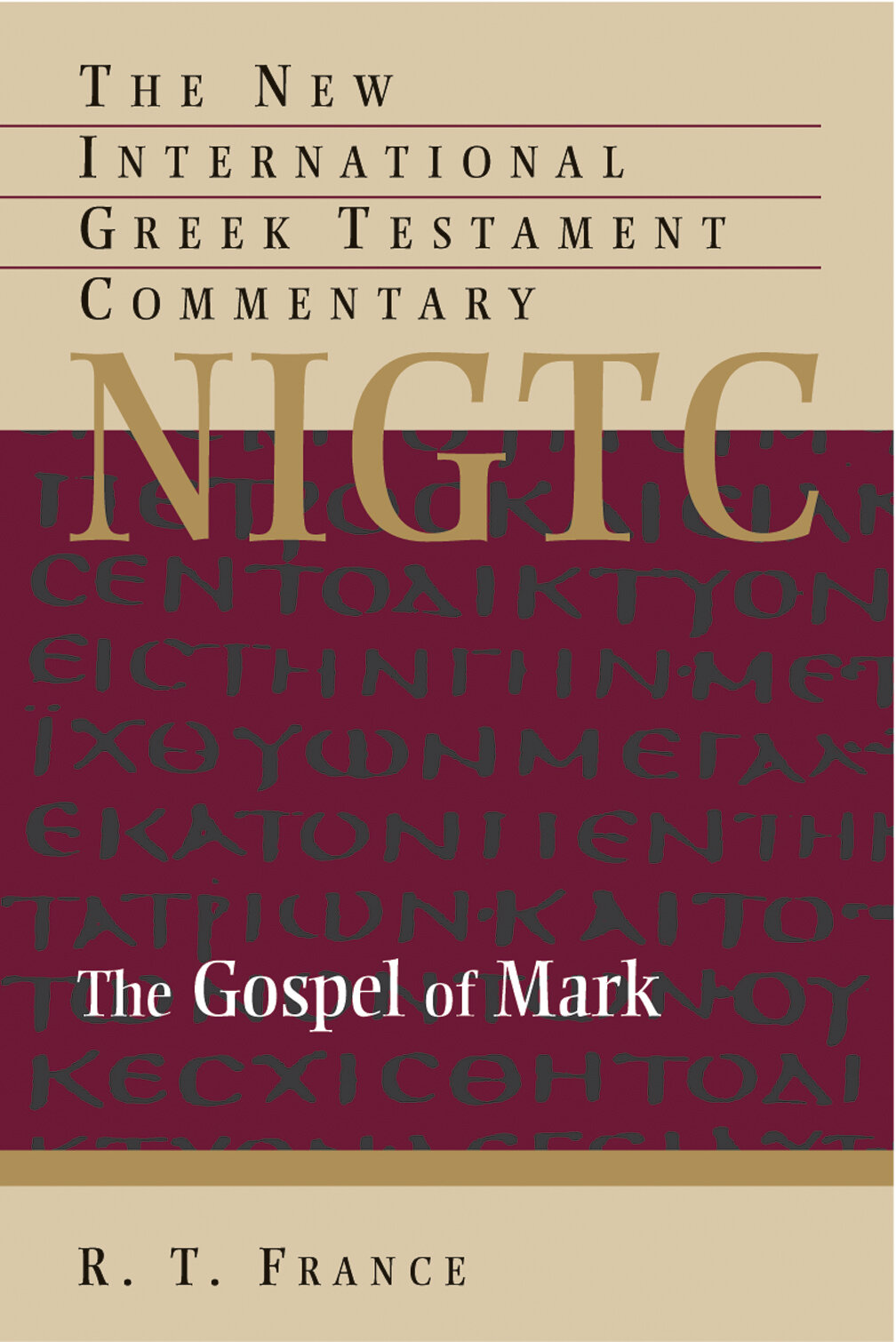 The Gospel of Mark (The New International Greek Testament Commentary | NIGTC)