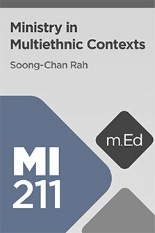 Mobile Ed: MI211 Ministry in Multiethnic Contexts (5 hour course)