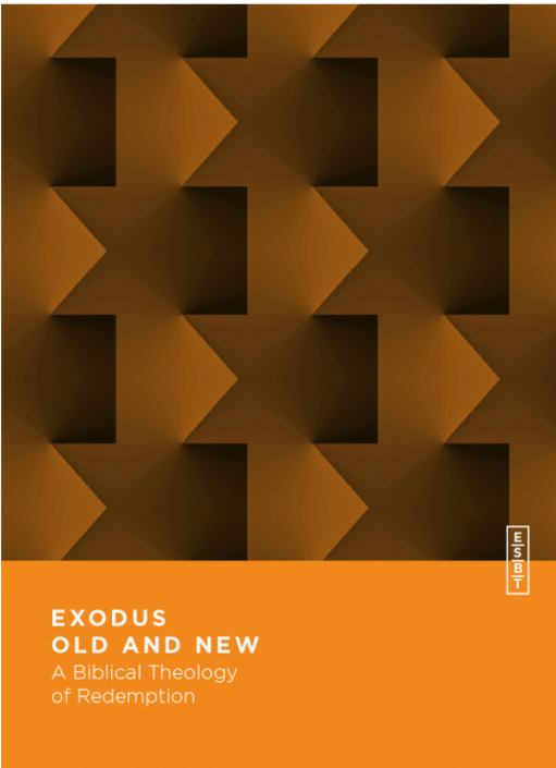 Exodus Old and New: A Biblical Theology of Redemption (Essential Studies in Biblical Theology)