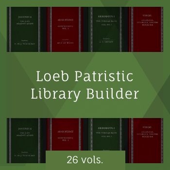 Loeb Patristic Library Builder (26 vols.)