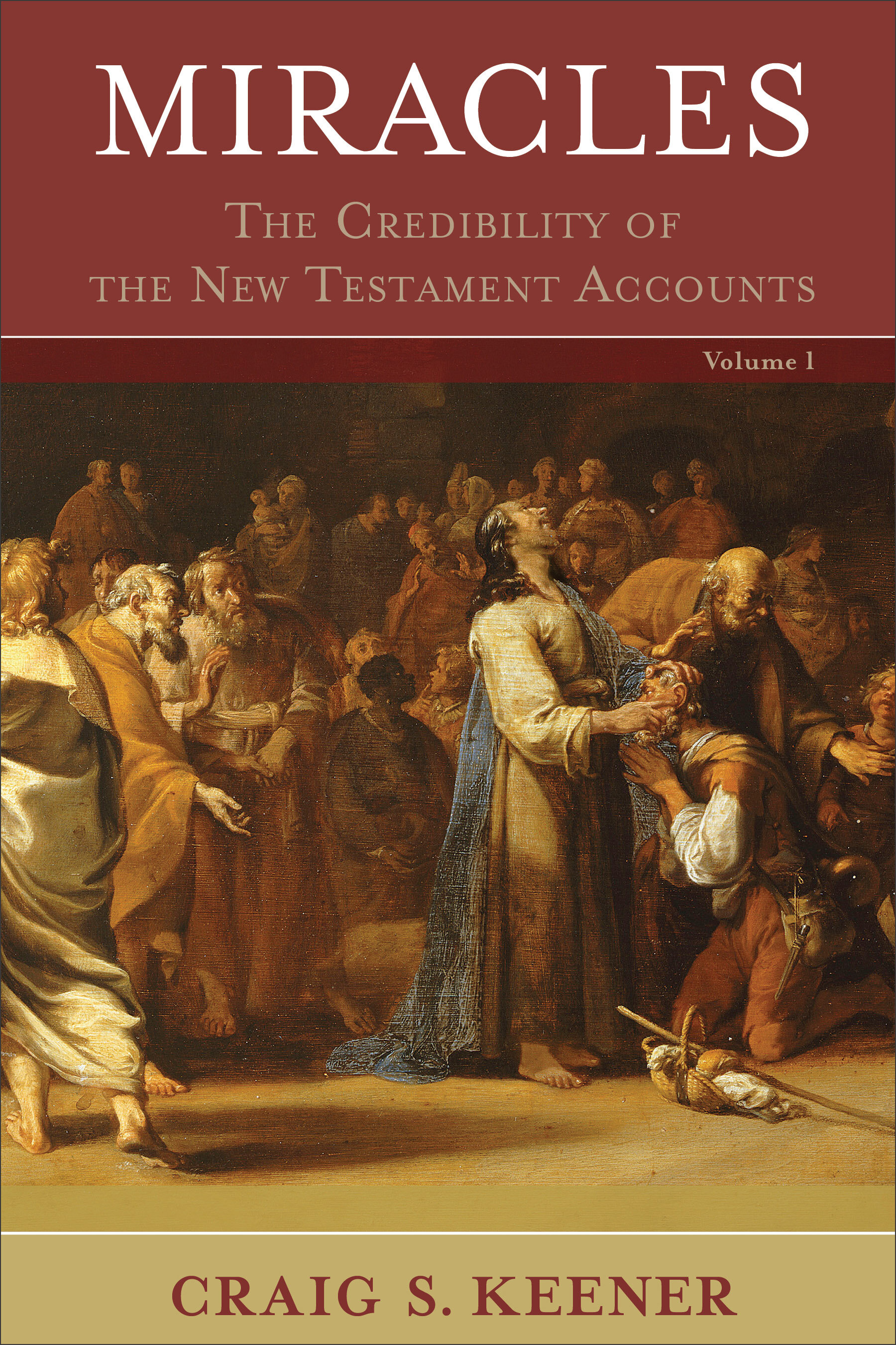 Miracles: The Credibility of the New Testament Accounts, Volume 1 & 2