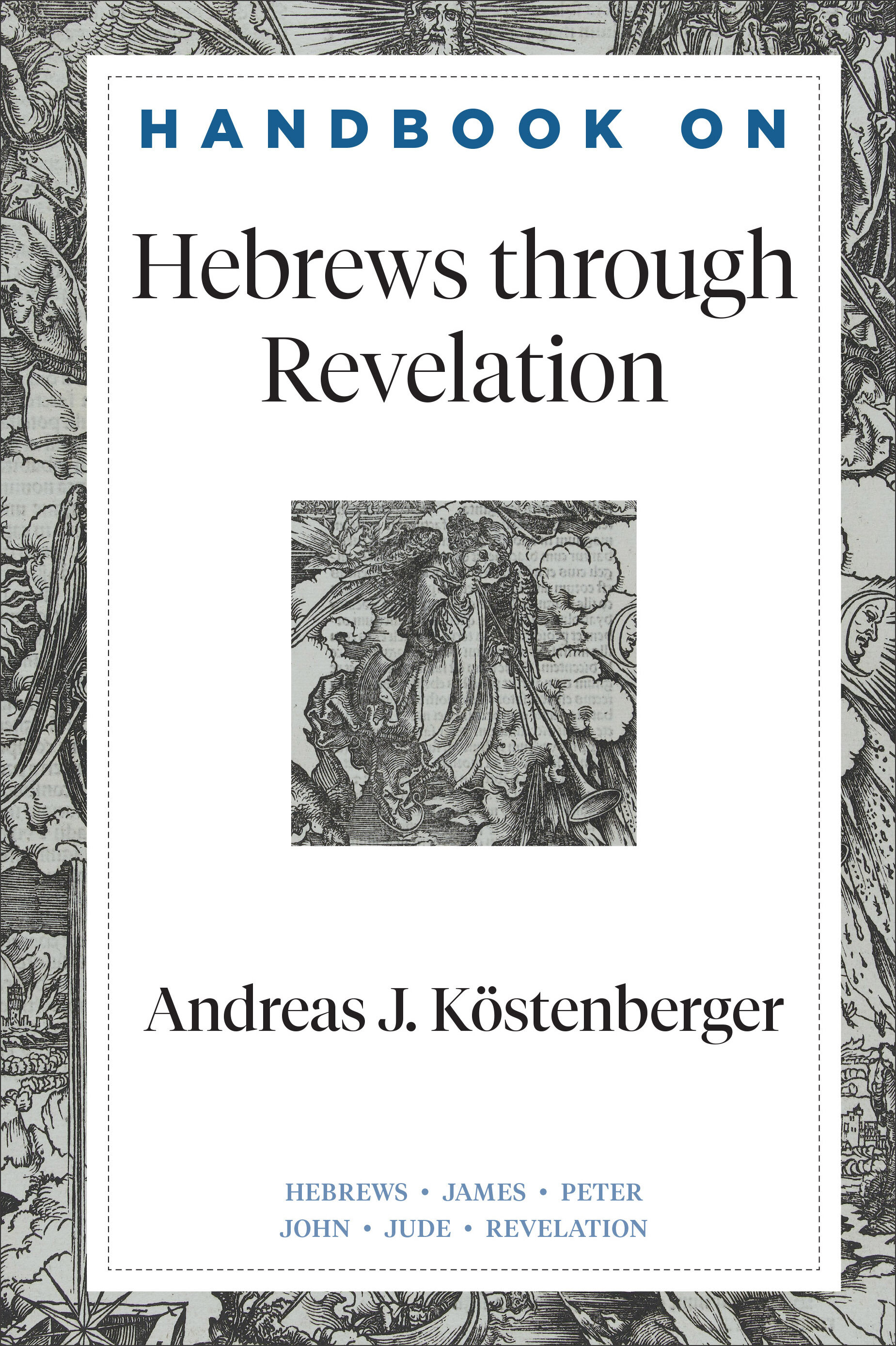 Handbook on Hebrews through Revelation (Handbooks on the New Testament)