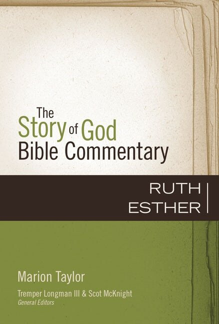 Ruth and Esther (The Story of God Bible Commentary)