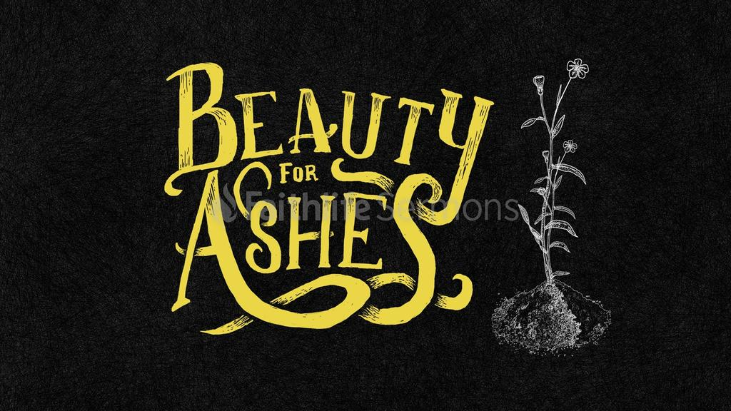 Beauty For Ashes large preview