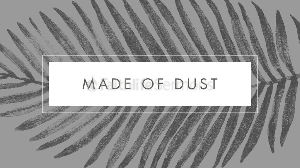 Made of Dust 16x9 preview