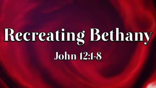 Recreating Bethany
