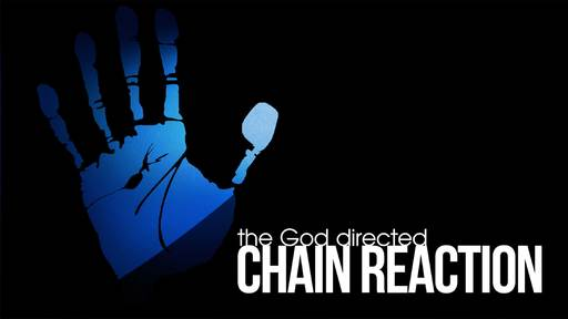 The God Directed Chain Reaction