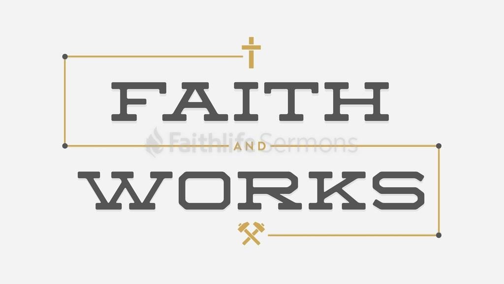 Faith and Works large preview