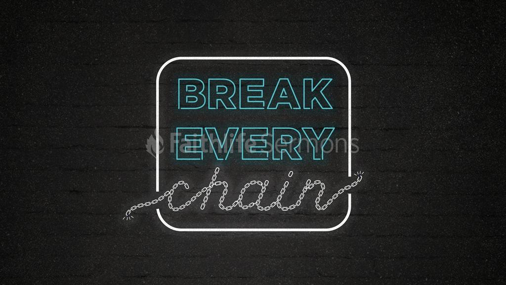 Break Every Chain large preview