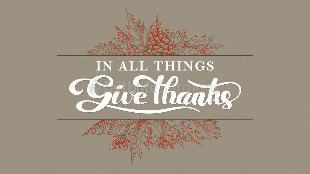 In All Things Give Thanks thinkgs 16x9 preview