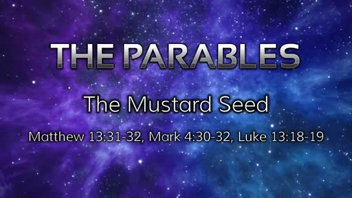 Parables: The Mustard Seed