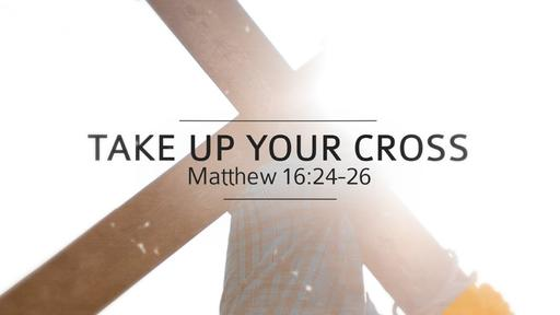 Take Up Your Cross - Take Up Your Cross