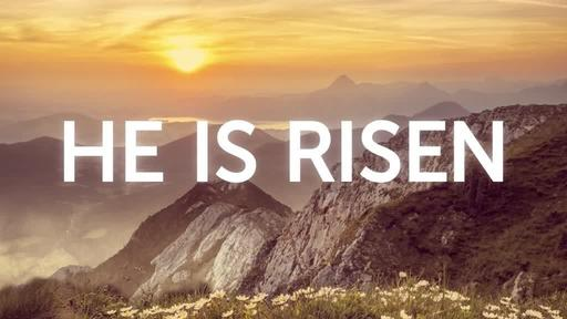 He is Risen: Mountains - He is Risen
