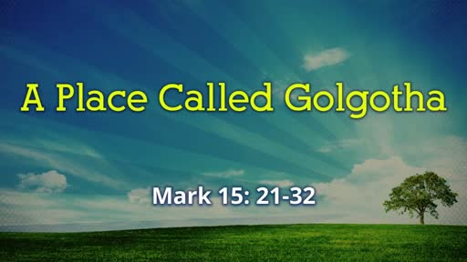 The Place of Golgotha