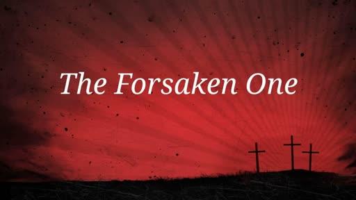 The Forsaken One
