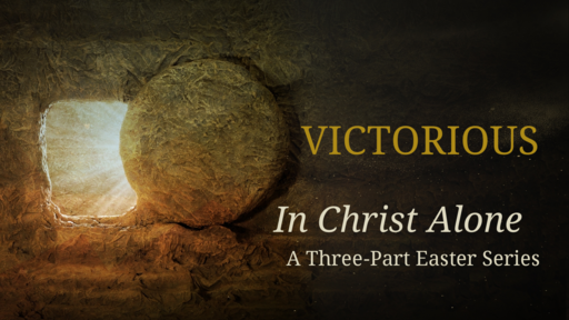 Victorious: In Christ Alone