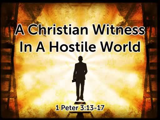 A Christian Witness In A Hostile World