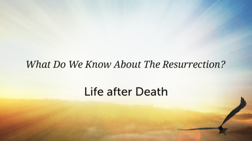 What Do We Know About The Resurrection?