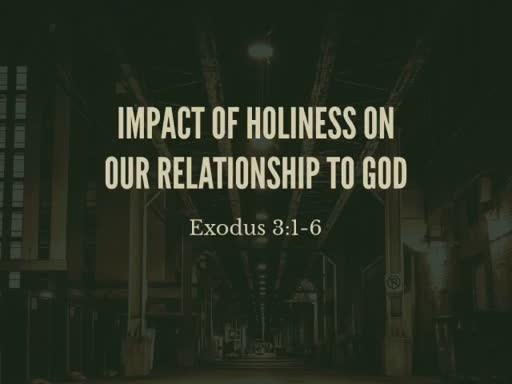 Impact of Holiness on Our Relationship to God