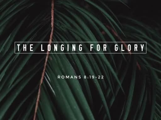 The Longing for Glory