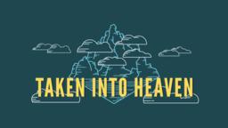 Taken Into Heaven subheader 16x9 PowerPoint Photoshop image