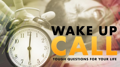 Wake Up Call Part 10