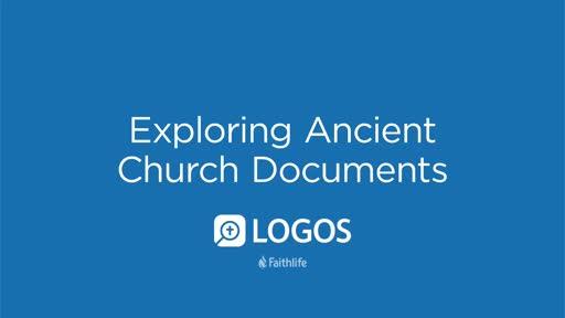 Exploring Ancient Church Documents