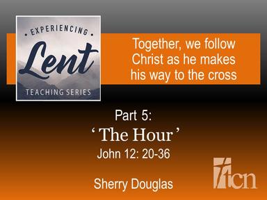 "Experiencing Lent / ""With Jesus Entering Jerusalem"""