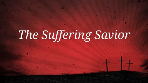 The Suffering Savior